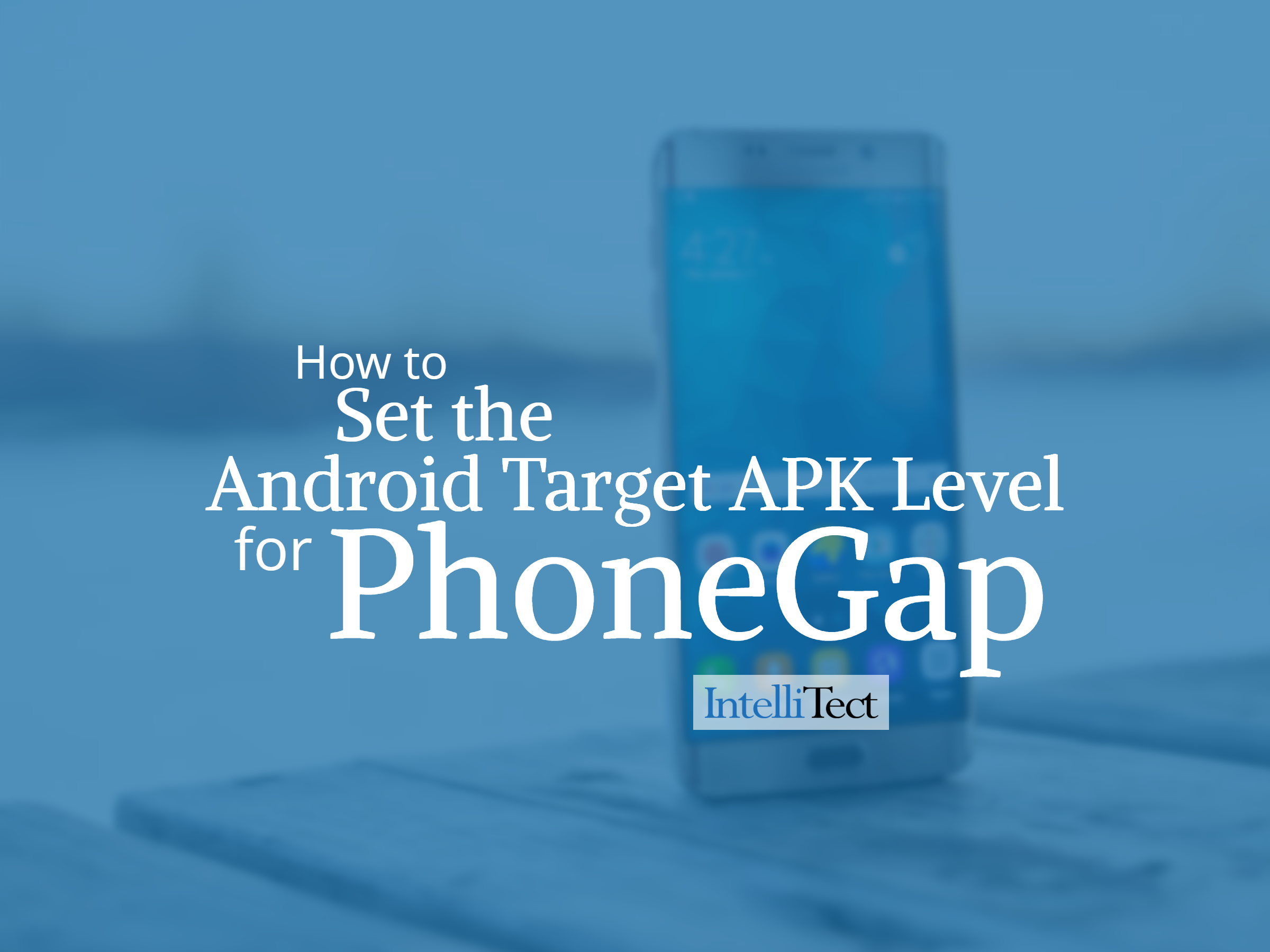 How to Set the Android Target APK Level for PhoneGap