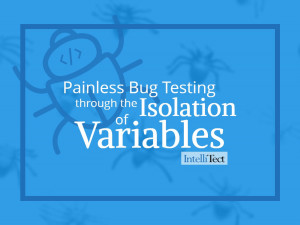 Painless Bug Testing through the Isolation of Variables. Graphic with bugs behind it.